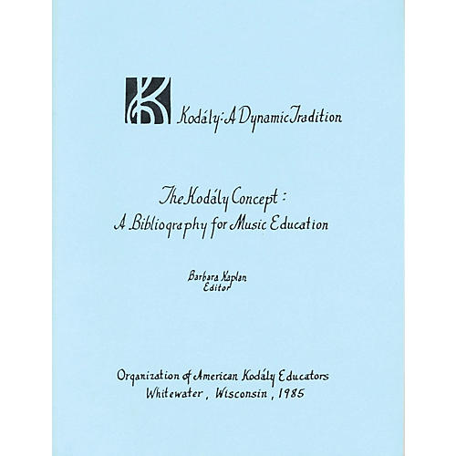 Boosey and Hawkes The Kodály Concept: A Bibliography for Music Education