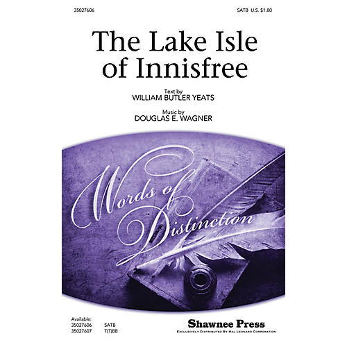 Shawnee Press The Lake Isle of Innisfree SATB composed by Douglas E. Wagner