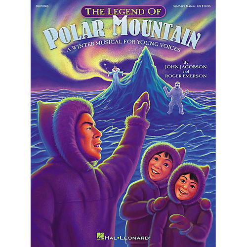 Hal Leonard The Legend of Polar Mountain (Winter Musical) (Performance/Accompaniment CD) ShowTrax CD by Roger Emerson