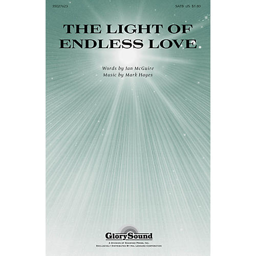 Shawnee Press The Light of Endless Love SATB composed by Mark Hayes
