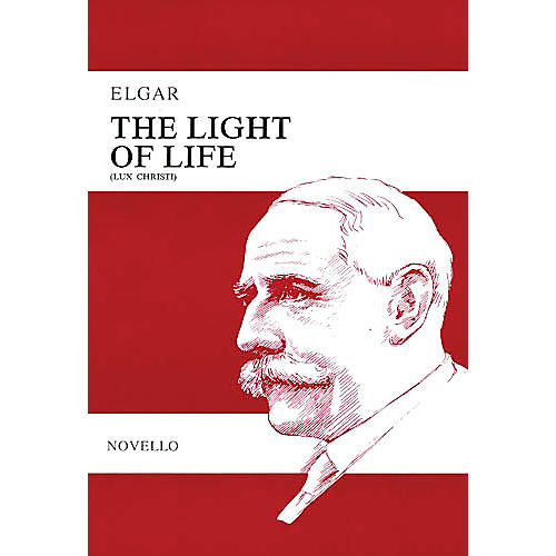 Novello The Light of Life SATB Composed by Edward Elgar