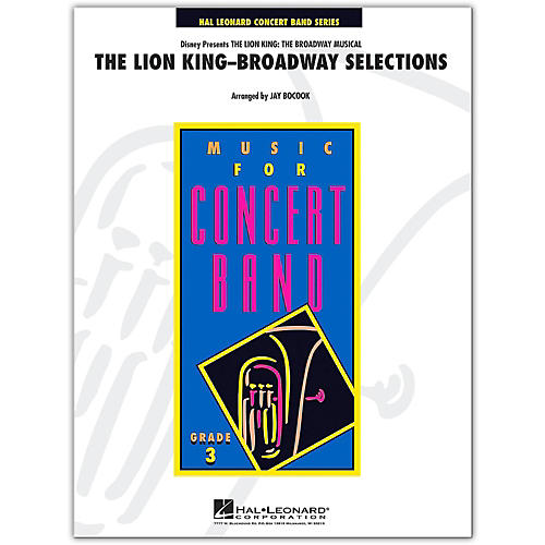 Hal Leonard The Lion King  -Broadway Selections Young Concert Band Level 3