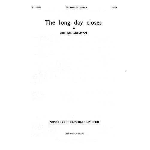 Novello The Long Day Closes SATB Composed by Sir Arthur Sullivan