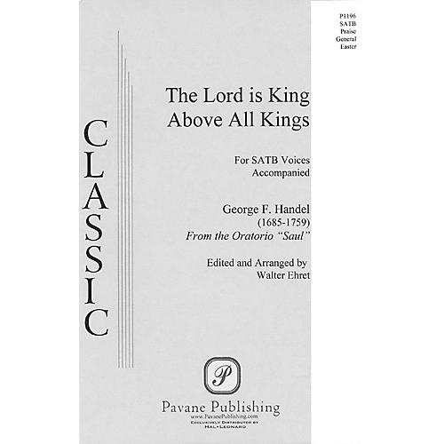 Pavane The Lord Is King Above All Kings (from Saul) (SATB) SATB arranged by Walter Ehret