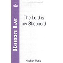 Hinshaw Music The Lord Is My Shepherd SATB composed by Robert Lau