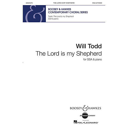 Boosey and Hawkes The Lord Is My Shepherd (SSA and Piano) SSA composed by Will Todd