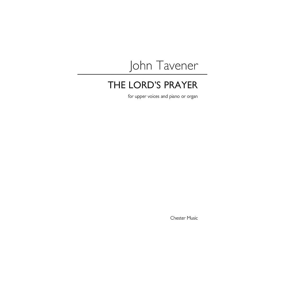 Chester Music The Lord's Prayer (SSAA and Piano or Organ) SSAA Composed by John Tavener Arranged by Barry Rose