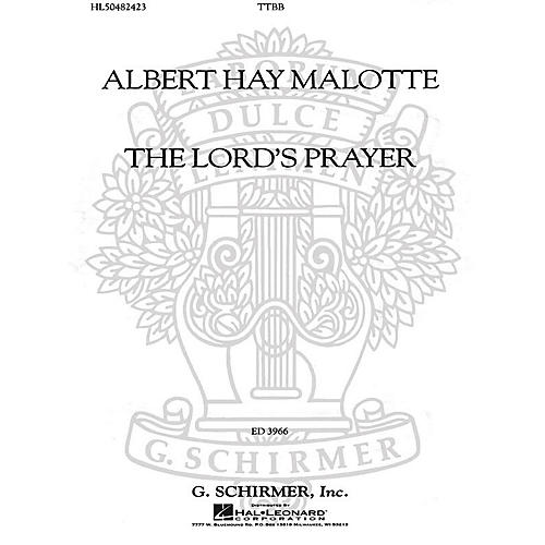 G. Schirmer The Lord's Prayer (TTBB a cappella) TTBB A Cappella composed by Albert Hay Malotte