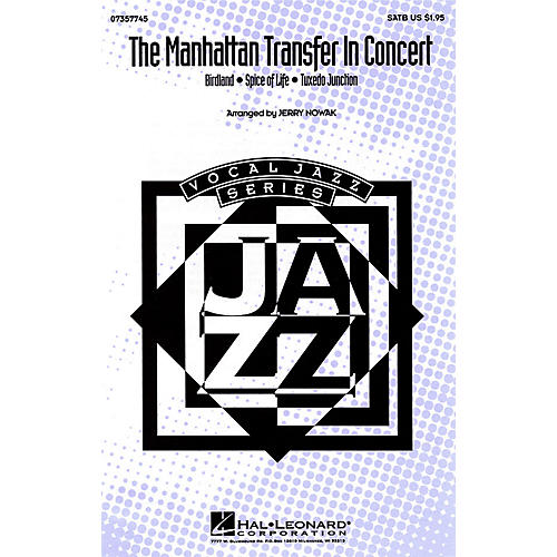 Hal Leonard The Manhattan Transfer in Concert (Medley) SATB by The Manhattan Transfer arranged by Jerry Nowak