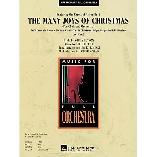 Hal Leonard The Many Joys of Christmas (Set One) (Featuring the Carols of Alfred Burt) Score & Parts by Ed Lojeski