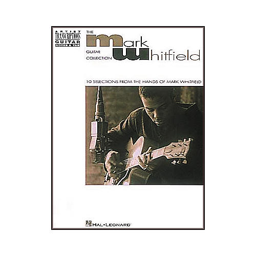 Hal Leonard The Mark Whitfield Guitar Collection Book