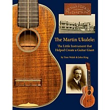 Hal Leonard The Martin Ukulele: The Little Instrument That Helped Create A Guitar Giant
