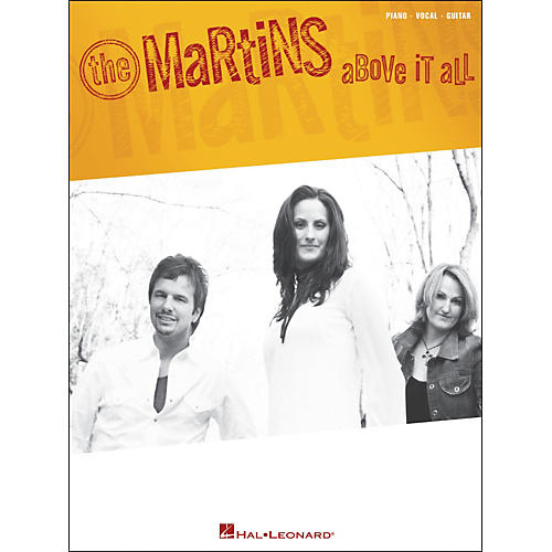 Hal Leonard The Martins - Above It All Piano, Vocal, Guitar Songbook