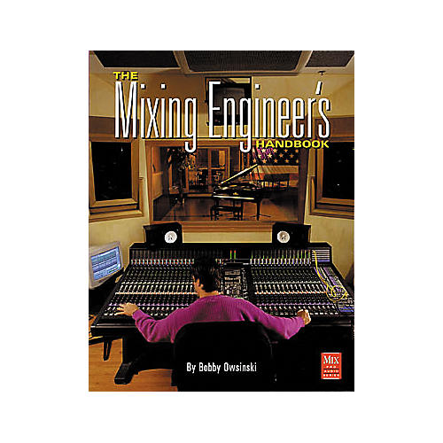 Hal Leonard The Mixing Engineer's Handbook
