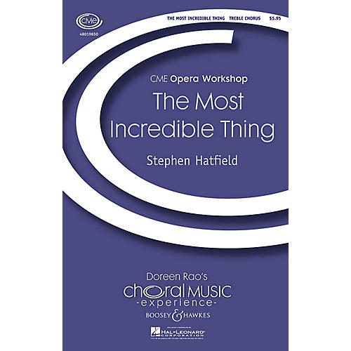 Boosey and Hawkes The Most Incredible Thing (CME Opera Workshop) Parts Composed by Stephen Hatfield