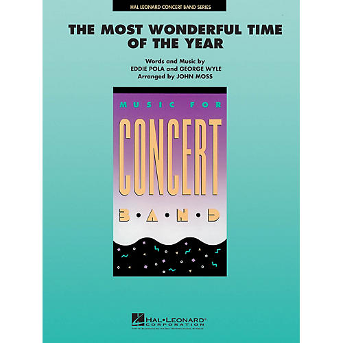 Hal Leonard The Most Wonderful Time of the Year Concert Band Level 4-5 Arranged by John Moss