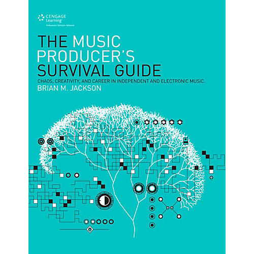 Cengage Learning The Music Producer's Survival Guide
