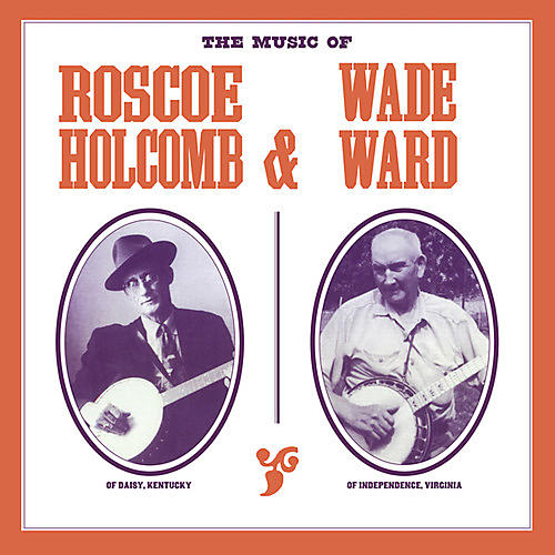 Alliance The Music of Roscoe Holcomb & Wade Ward