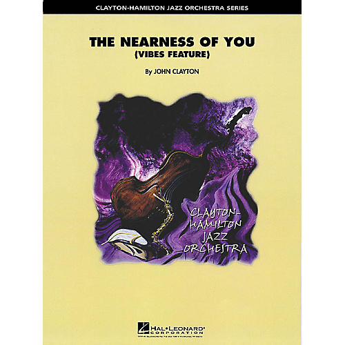Hal Leonard The Nearness of You (Feature for Vibes or Piano) Jazz Band Level 5 Arranged by John Clayton