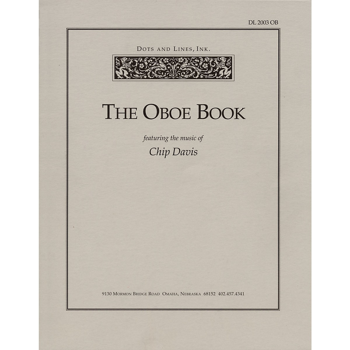 Dots and Lines, Ink. The Oboe Book (Featuring the Music of Chip Davis) Book Series