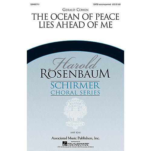 G. Schirmer The Ocean of Peace Lies Ahead of Me (Harold Rosenbaum Choral Series) SATB composed by Gerald Cohen