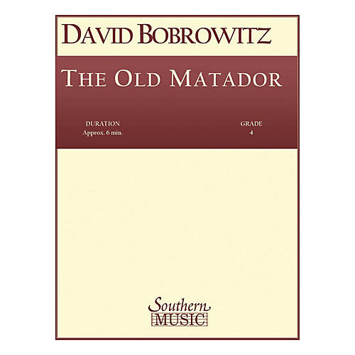 Southern The Old Matador (Band/Concert Band Music) Concert Band Level 4 Composed by David Bobrowitz