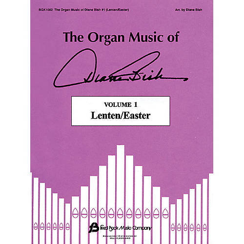 Fred Bock Music The Organ Music of Diane Bish - Lenten/Easter, Volume 1 (Lenten/Easter) Arranged by Diane Bish