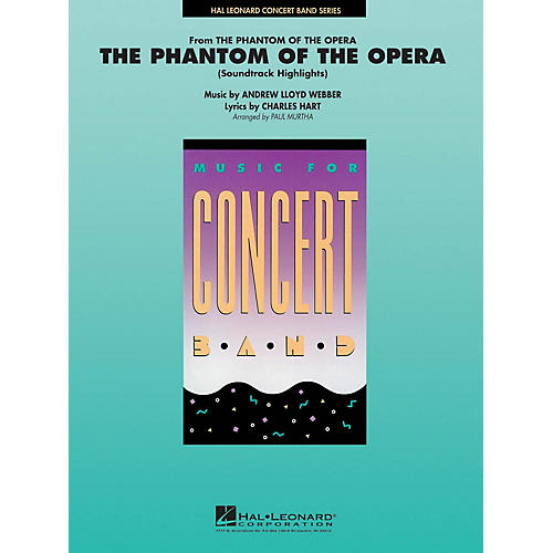 Hal Leonard The Phantom of the Opera (Soundtrack Highlights) Concert Band Level 4 Arranged by Paul Murtha