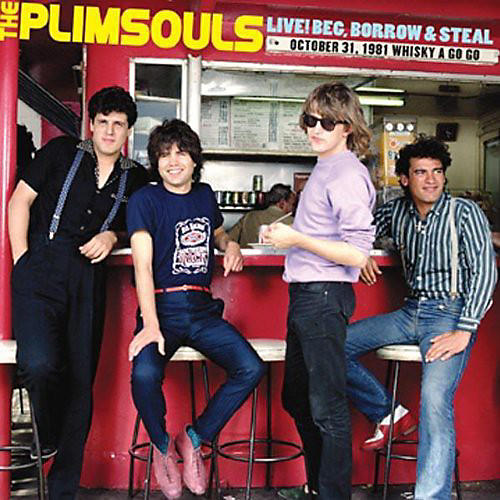 Alliance The Plimsouls - Live! Beg, Borrow, and Steal: October 31, 1981 Whiskey A Go Go
