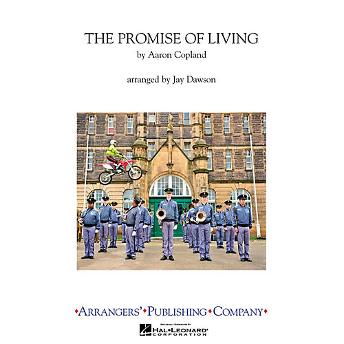 Arrangers The Promise of Living (from The Tender Land) Marching Band Level 3.5 Arranged by Jay Dawson