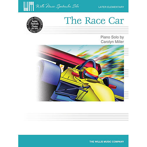 Willis Music The Race Car (Later Elem Level/Willis Music Spectacular Solos) Willis Series by Carolyn Miller