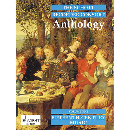 Schott The Recorder Anthology - Volume 1: 15th Century Music for 2-4 Recorders Schott Series by Various