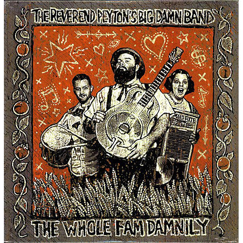 Alliance The Reverend Peyton's Big Damn Band - The Whole Fam Damnily