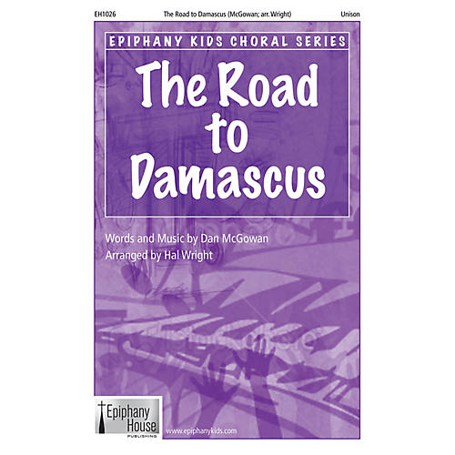 Epiphany House Publishing The Road to Damascus 2-Part arranged by Hal Wright