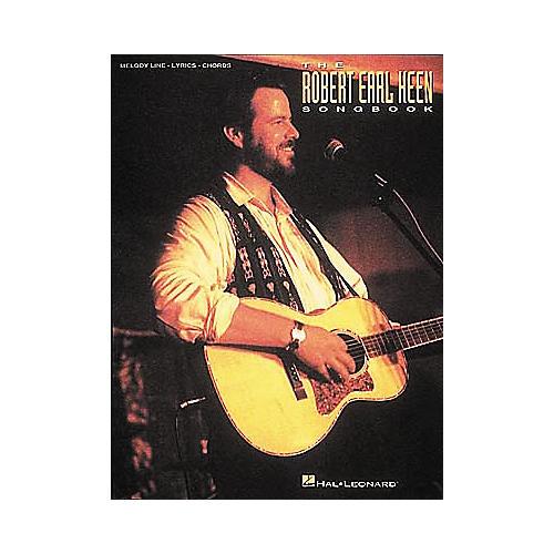 Hal Leonard The Robert Earl Keen Songbook