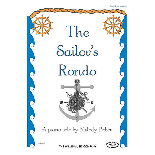 Willis Music The Sailor's Rondo (Early Inter Level) Willis Series by Melody Bober