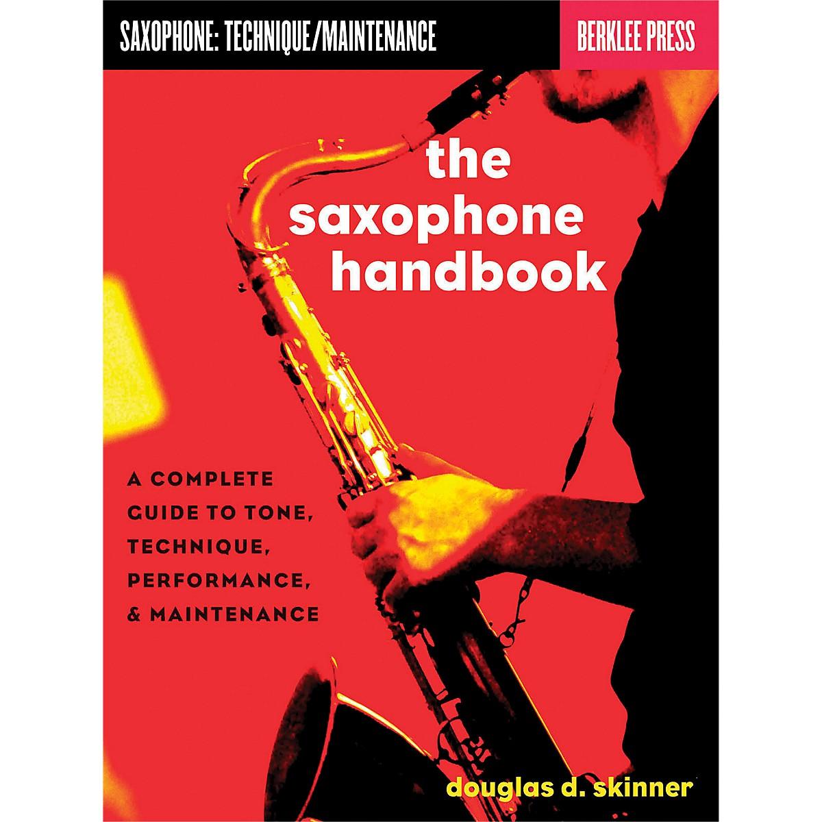 Hal Leonard The Saxophone Handbook - Complete Guide To Tone, Technique, Performance & Maintenance