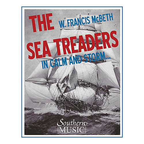 Southern The Sea Treaders (In Calm and Storm) (Band/Concert Band Music) Concert Band Level 4 by W. Francis McBeth