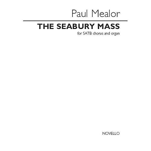 Novello The Seabury Mass (SATB and Organ) SATB Composed by Paul Mealor
