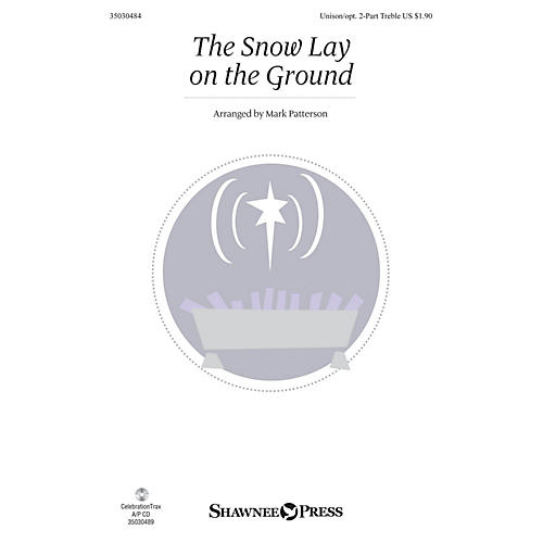 Shawnee Press The Snow Lay on the Ground Unison/2-Part Treble arranged by Mark Patterson