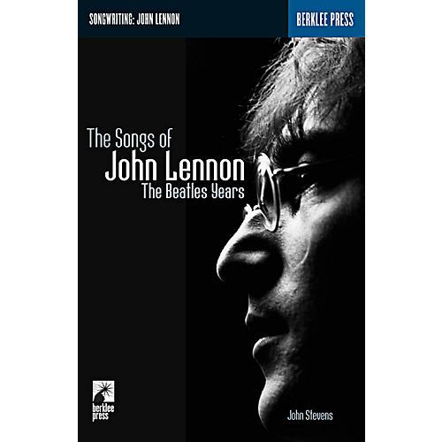 Berklee Press The Songs Of John Lennon - The Beatles Years