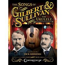 Centerstream Publishing The Songs of Gilbert & Sullivan for Ukulele Fretted Series Softcover Audio Online