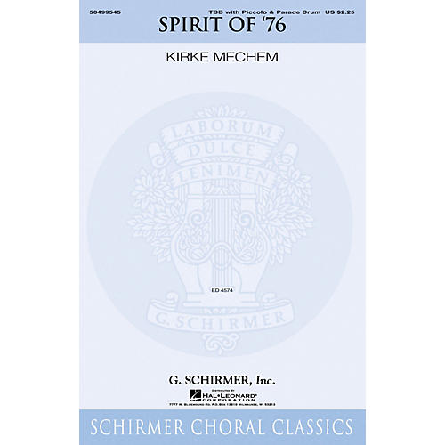 G. Schirmer The Spirit of '76 (TBB with piccolo and snare drum) TBB arranged by Kirke Mechem