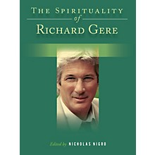Backbeat Books The Spirituality of Richard Gere Book Series Hardcover Written by Nicholas Nigro