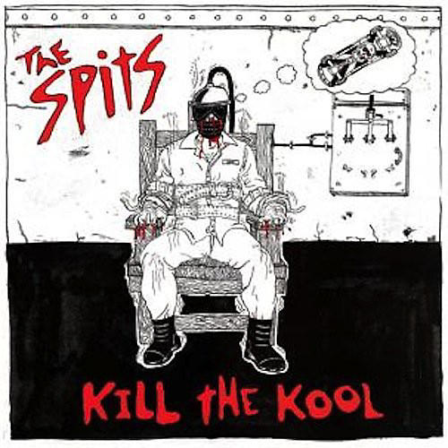 Alliance The Spits - Kill the Kool