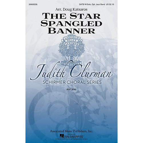 G. Schirmer The Star-Spangled Banner (Judith Clurman Choral Series) SATB arranged by Doug Katsaros