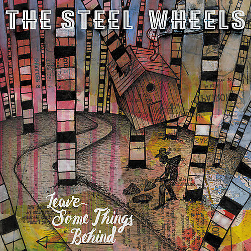 Alliance The Steel Wheels - Leave Some Things Behind