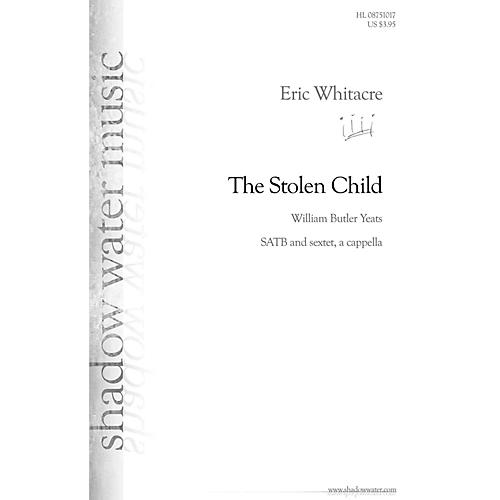 Shadow Water Music The Stolen Child SATB a cappella composed by Eric Whitacre