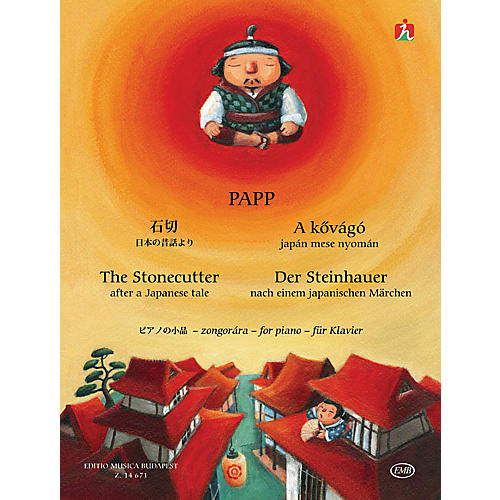 Editio Musica Budapest The Stonecutter (After a Japanese Tale Piano Solo) EMB Series Composed by Lajos Papp