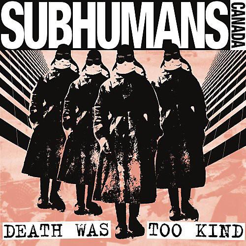 Alliance The Subhumans - Death Was Too Kind